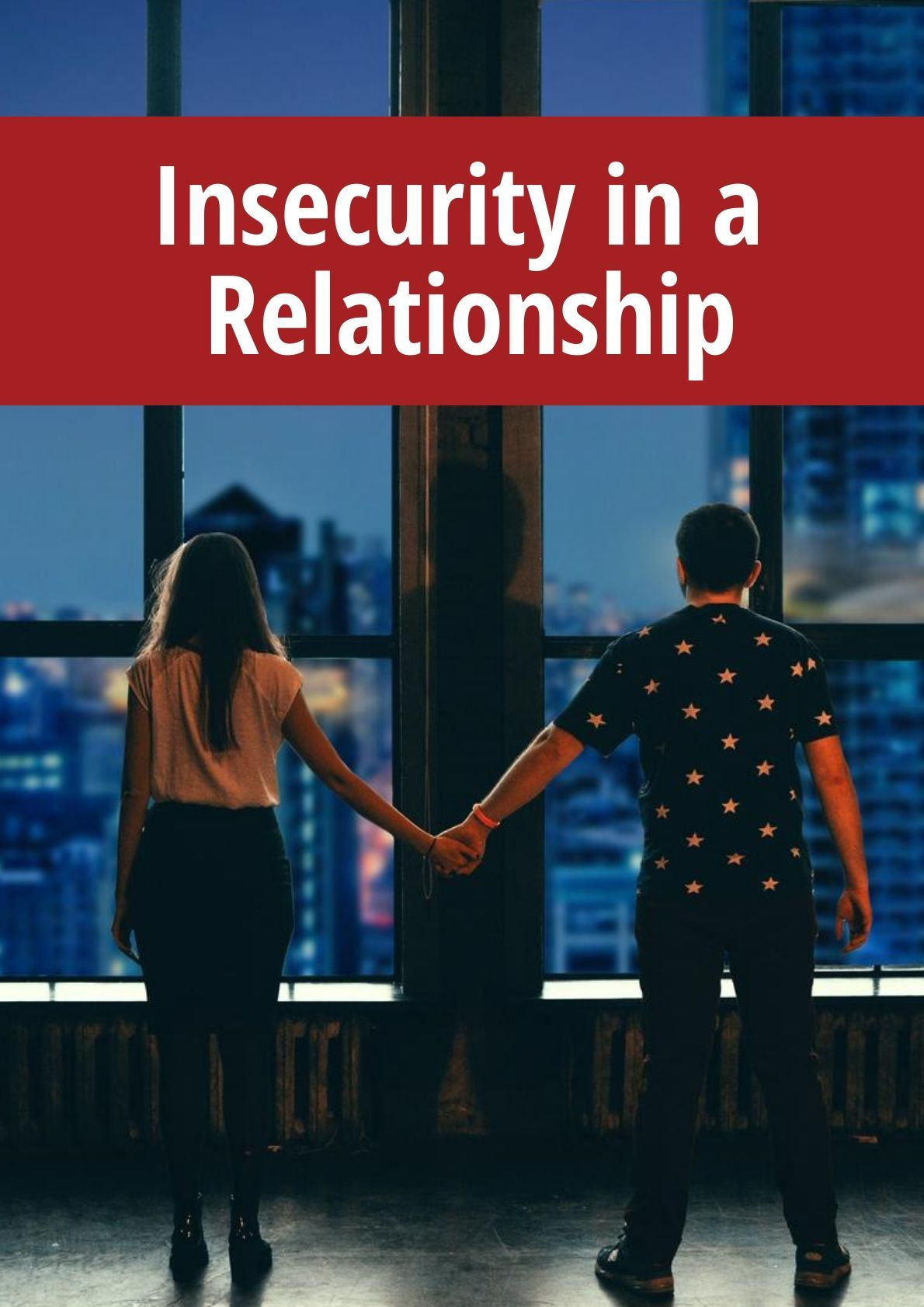Insecurity in a Relationship » Relationship Tips (With