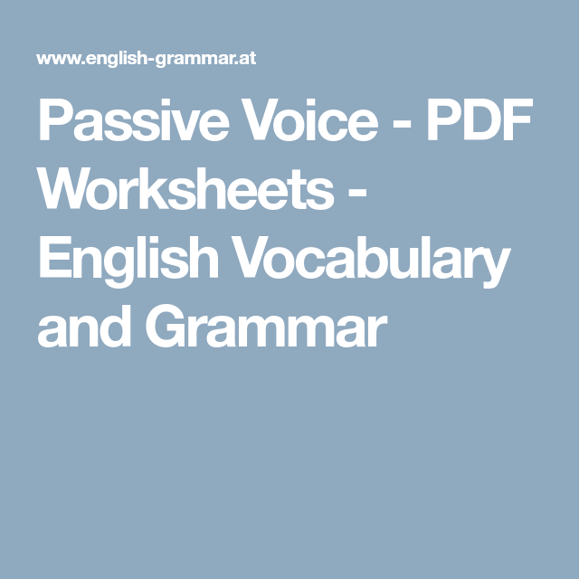 Passive Voice Pdf Worksheets English Vocabulary And Grammar