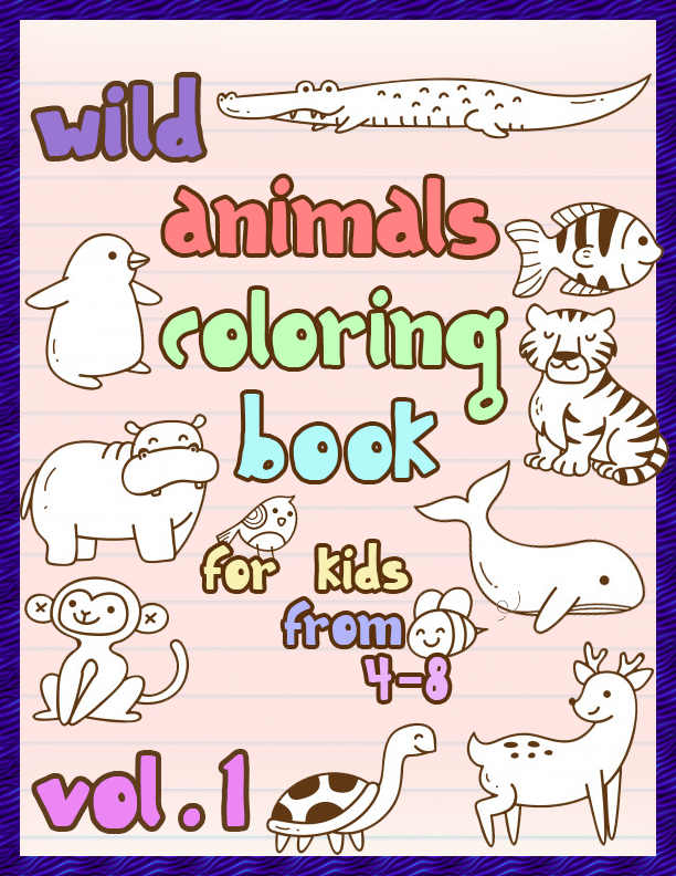 Wild Animals Coloring Book For Kids From 4 8 Vol 1 In 2020 Animal Coloring Books Animals Wild Kids Activity Books