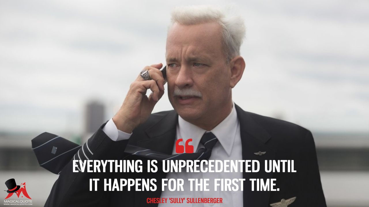 Sully Quotes Chesley 'sully' Sullenberger Everything Is Unprecedented Until It