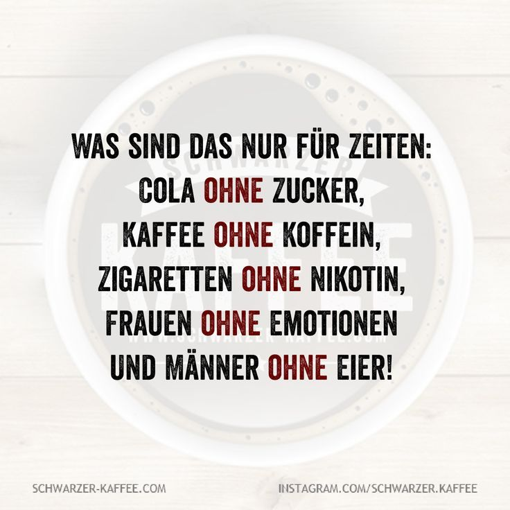WAS SIND DIES NUR FÜR ZEITEN - Schwarzer Kaffee WAS SIND DIES NUR FÜR ZEITEN   - Schwarzer Kaffee -