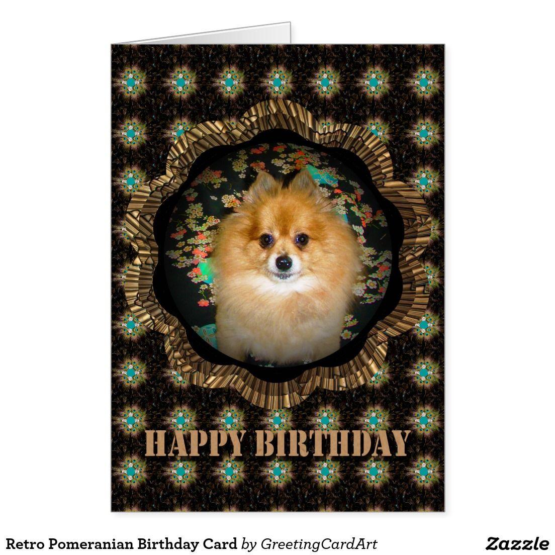 Retro Pomeranian Birthday Card My Dog Marley Pinterest Birthdays