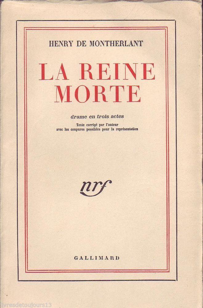 La Reine Morte Henry De Montherlant Livres A Lire Couverture De Livre Mort