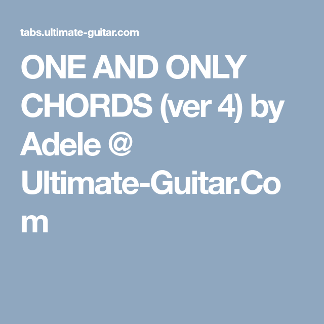 One And Only Chords Ver 4 By Adele Ultimate Guitar Guitar