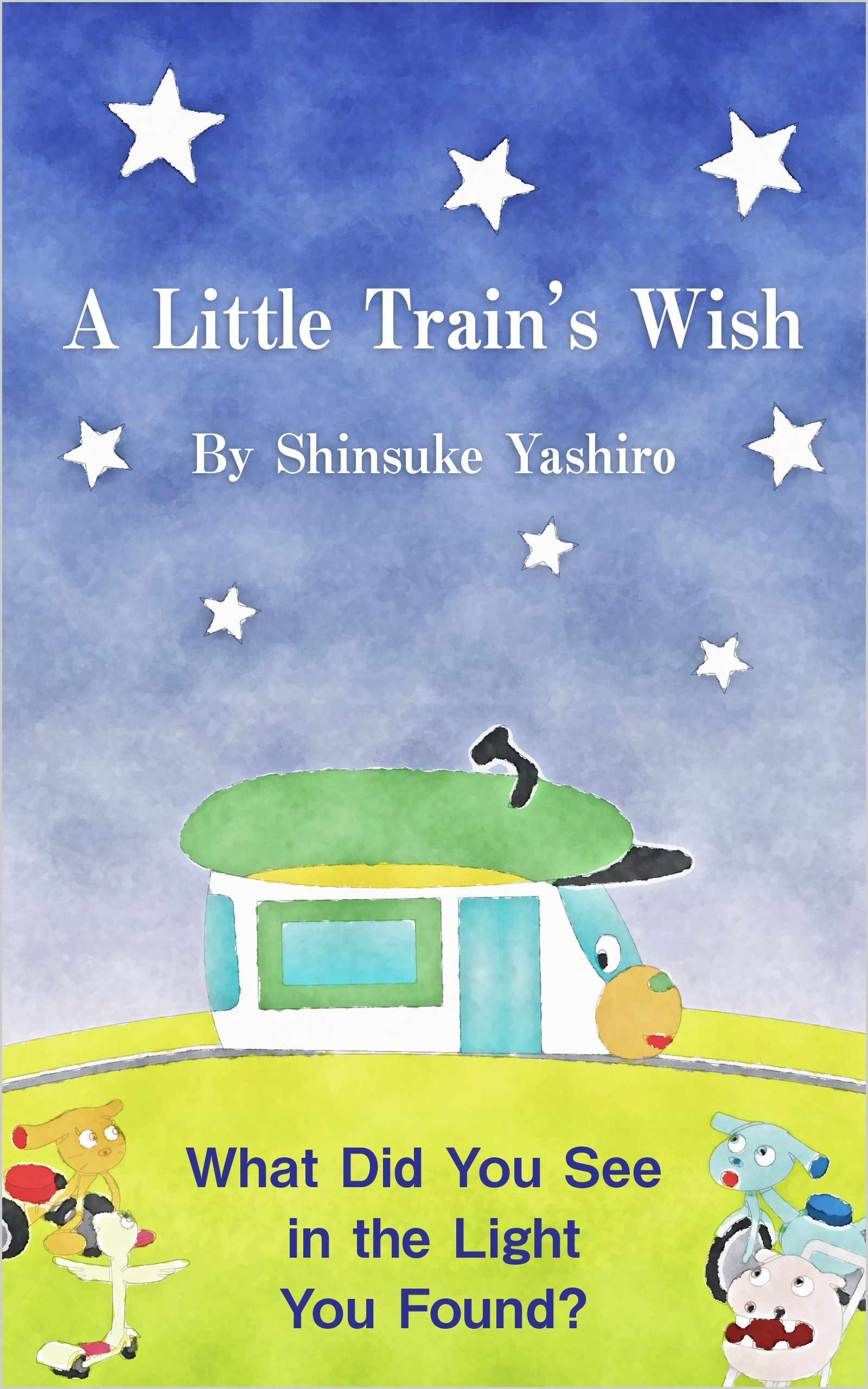 """A Little Train's Wish"" What Did You See in the Light You Found?"