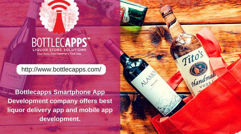Bottlecapps Smartphone App Development Company Offers Best Liquor Delivery App And Mobile App Development Our Liquor Liquor Delivery Delivery App Liquor Store