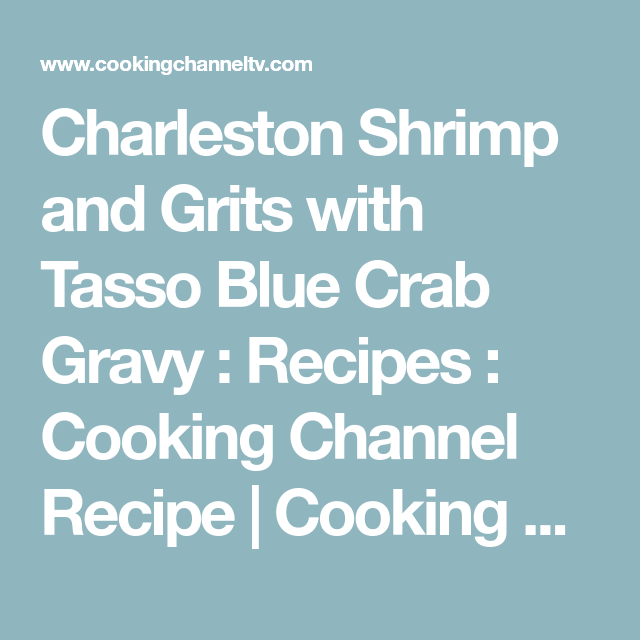 Photo of Charleston Shrimp and Grits with Tasso Blue Crab Gravy