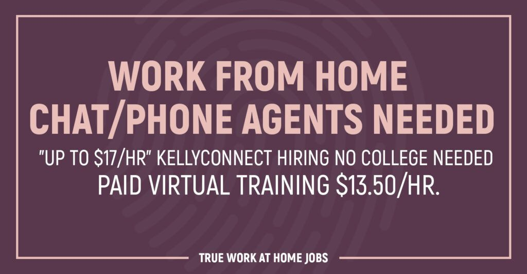New Listing KellyConnect Hiring Work from Home Chat