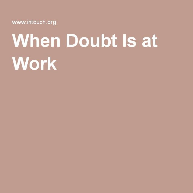 When Doubt Is at Work