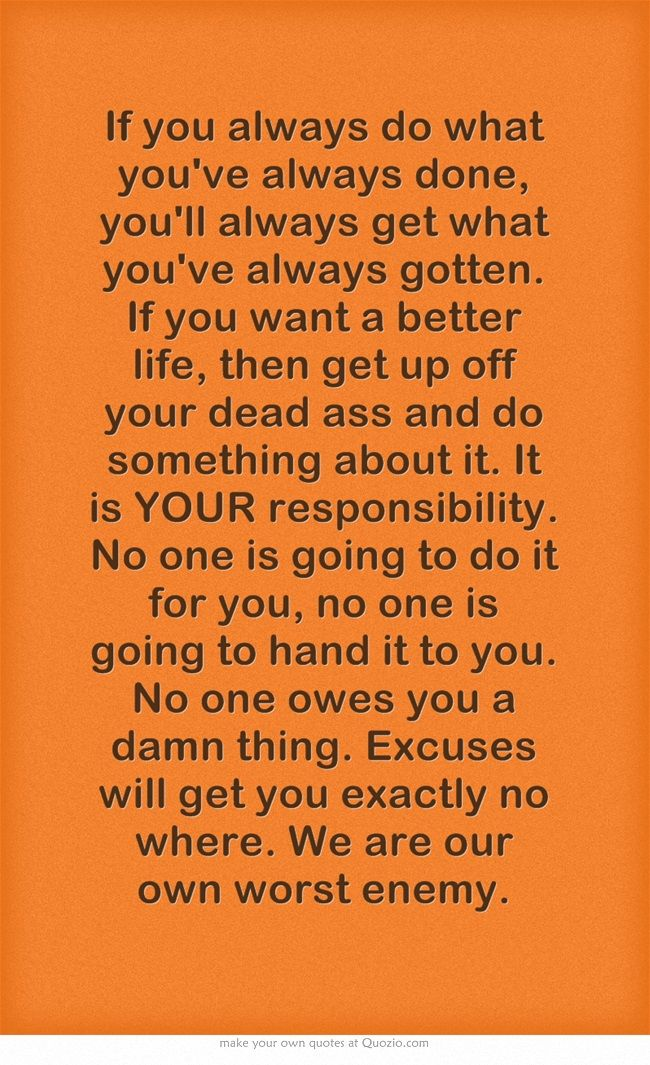 If You Do What You Ve Always Done You Ll Get What You Ve Always