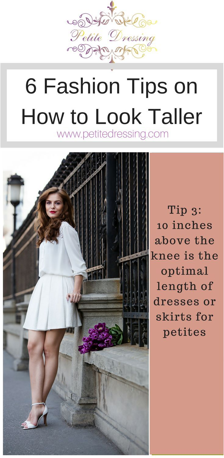 How to look taller fashion tips for short girls petite fashion