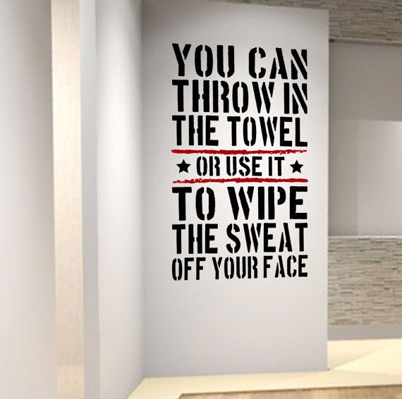 Throw in the towel sports training inspiring gym wall