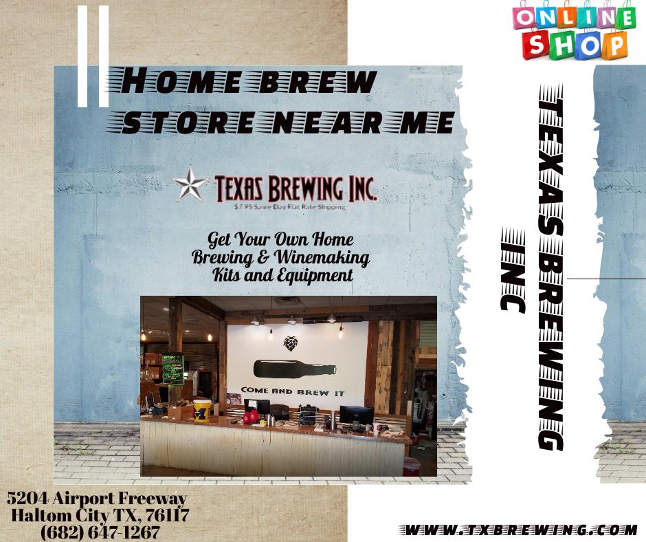 Best Home Brew Store Near Me Homebrew Supplies Texas Brewing Inc Home Brew Store Home Brewing Home Brew Supplies