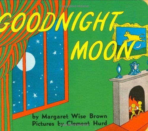 Goodnight Moon By Margaret Wise Brown Http Www Amazon Com Dp