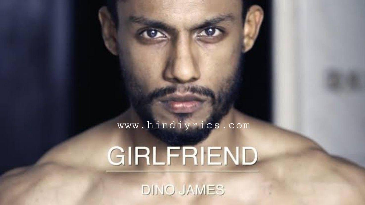 Girlfriend By Deno James Lyrics In Hindi Girlfriend Song Songs Rap Songs