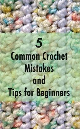 Five Common Crochet Mistakes and Tips for Beginners  e917fe84af1e