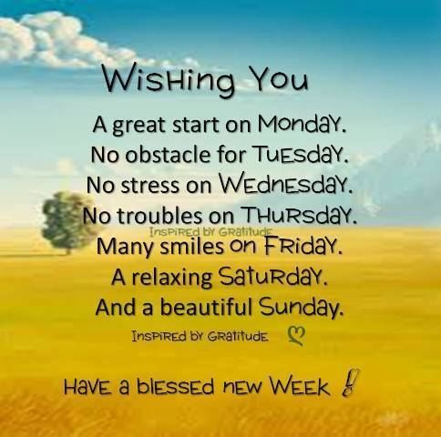 Week Quotes Simple Wishing You A Great Start On Monday Have A Blessed New Week Monday