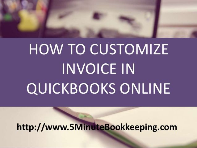 How to Customize Invoice in QuickBooks Online QBO Pinterest - customize invoice