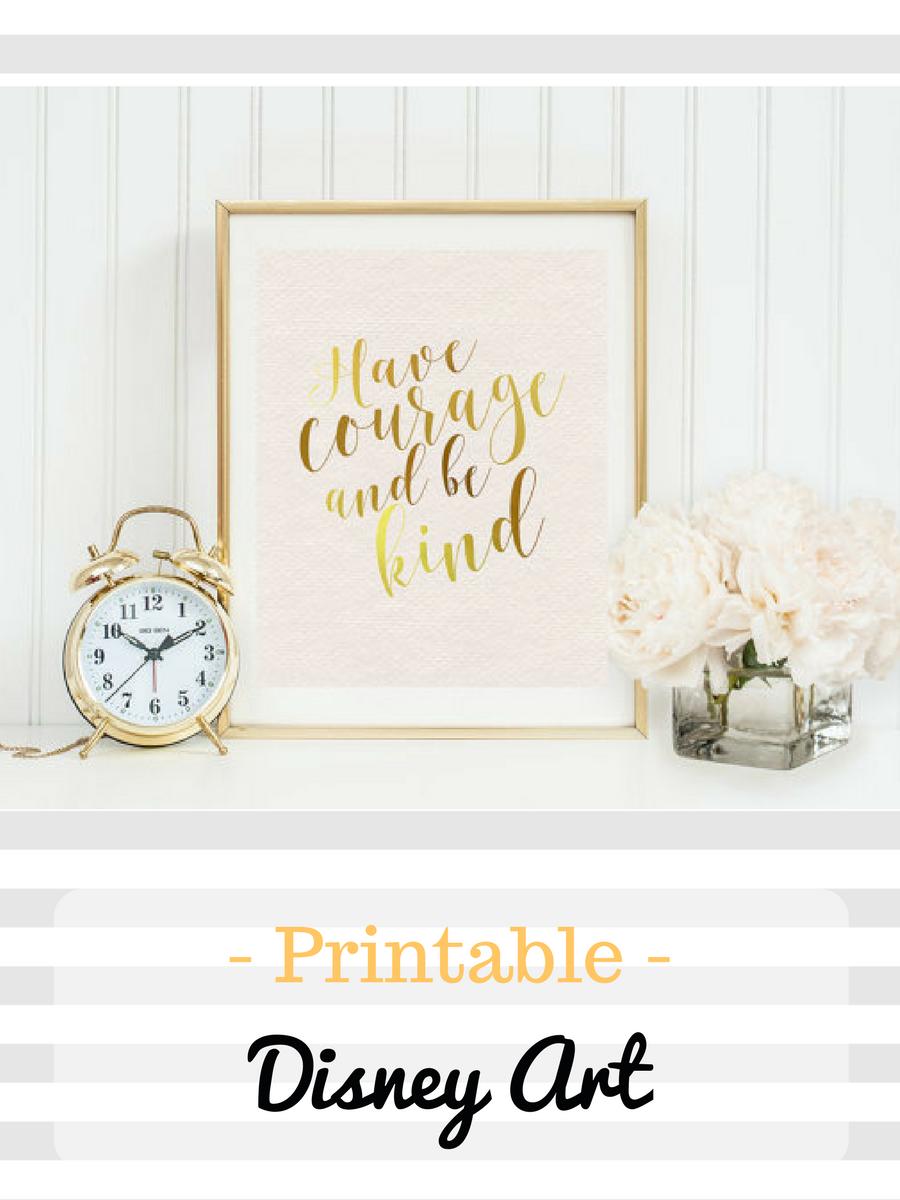 Have Courage And Be Kind Wall Art Cinderella Print Disney Princess Feminine Gold Nursery Printable Ins Princess Wall Art Inspirational Wall Art Gold Nursery