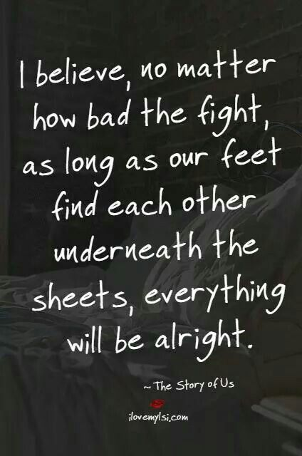 Never Go To Bed Mad Quotes Inspirational Quotes Quotes To Live By