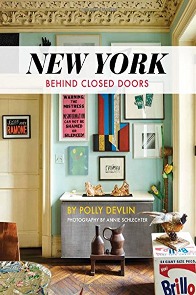 2017 New York Behind Closed Doors By Polly Devlin Gibbs Smith
