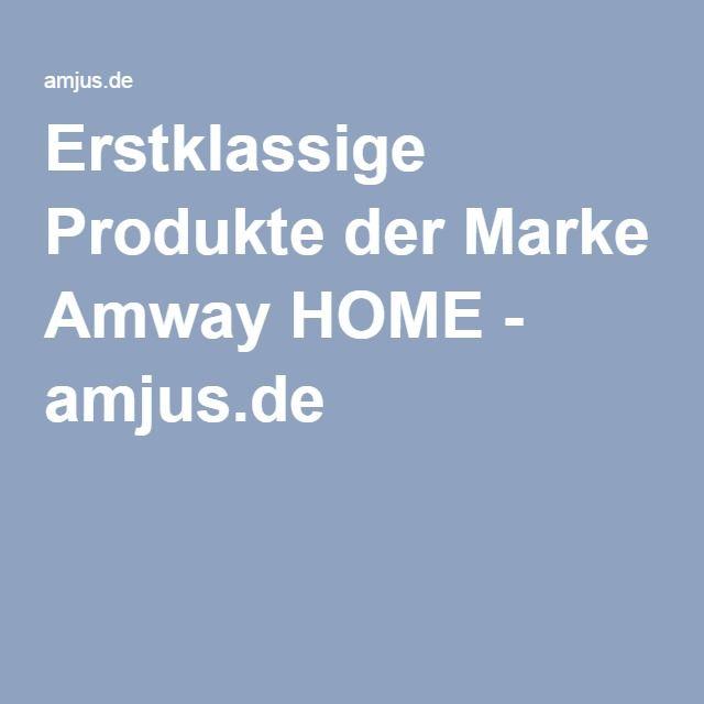 Erstklassige Produkte der Marke Amway HOME - amjus.de