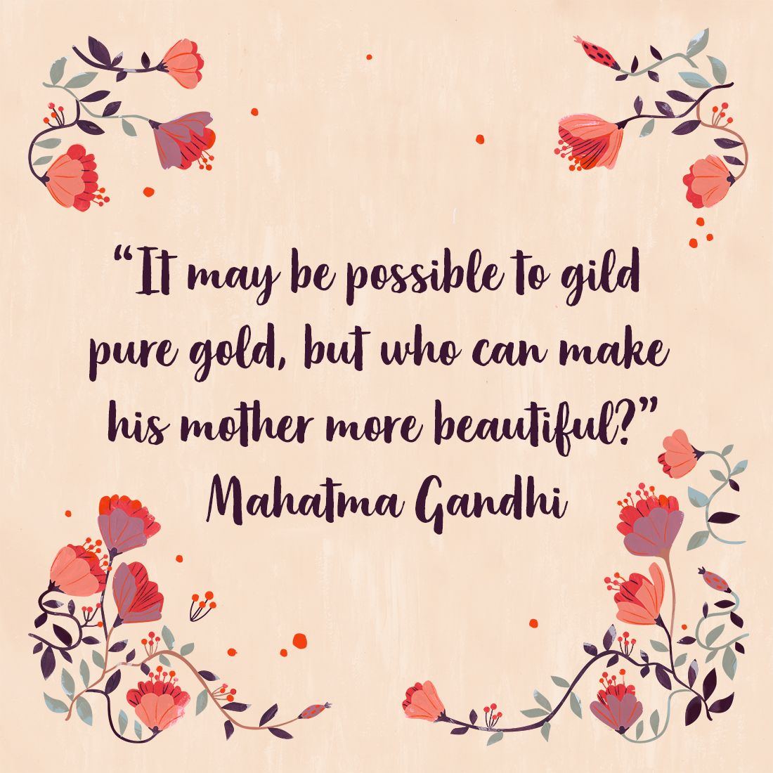 A Beautiful Mom Quote Ny Mahatma Gandhi It May Be Possible To