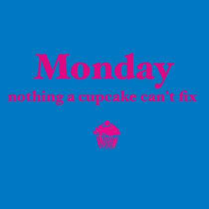 Monday, nothing a cupcake can't fix!