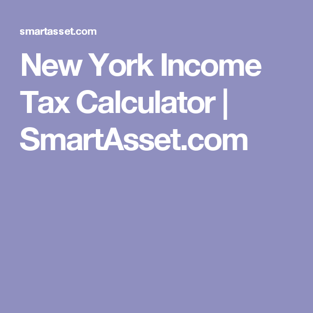 New York Income Tax Calculator  SmartassetCom  The Midi Maven