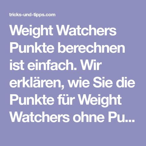 weight watchers punkte berechnen ist einfach wir erkl ren. Black Bedroom Furniture Sets. Home Design Ideas