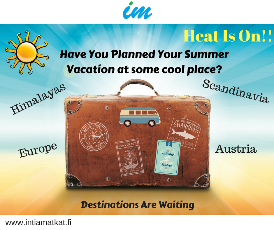 SUMMER VACATIONS are arriving! Wanna feel cool? visit www.intiamatkat.fi for interesting deals!