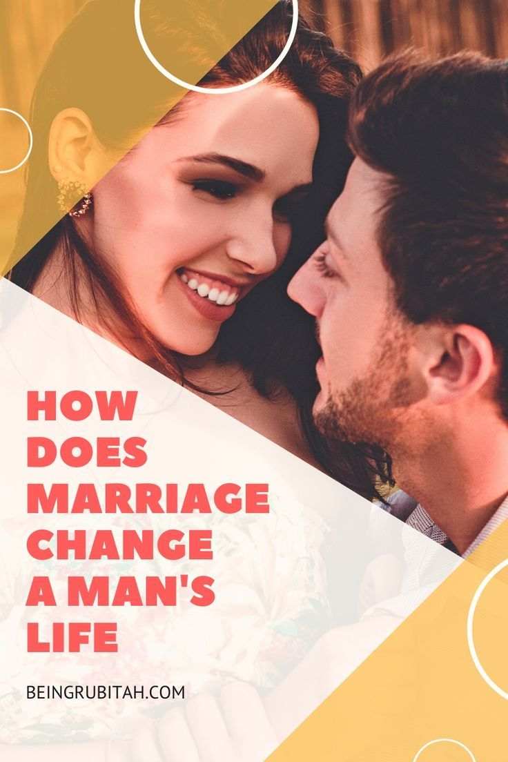 How does marriage change a mans life? | Relationship