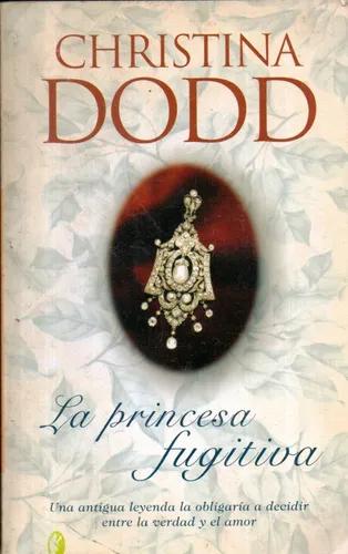 La Princesa Fugitiva Christina Dodd 447 22 Princesas Libros Tipos De Narraciones