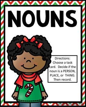 NounsChristmas Literacy Center-------------------------------------------------------------------------------------------------You might want to check out my Christmas Printables Packet:CHRISTMAS PRINTABLES_______________________________________________________NOUNS SORTING CENTER:Directions:  Choose a task card.