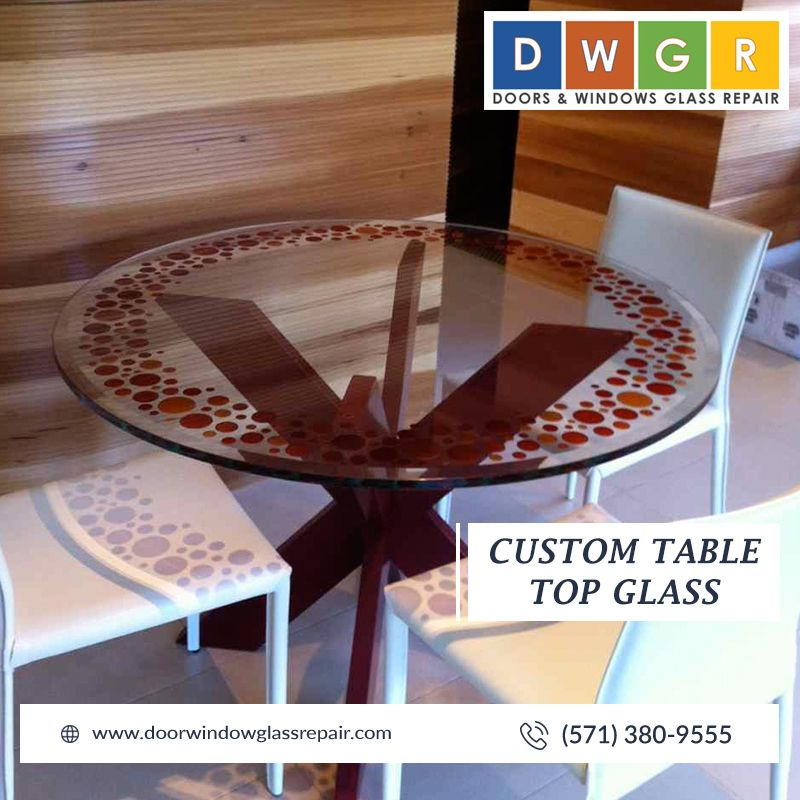 Are You Looking For A Beautiful Custom Table Top Glass For Your Residential And Commercial Place You V Glass Dining Table Window Glass Repair Custom Table Top