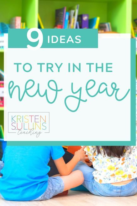 9 Classroom Ideas to Try in the New Year 9 SUPER EASY ideas that you can try RIGHT NOW in your clas