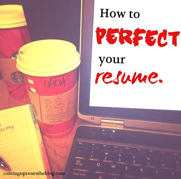 How to Perfect your Resumé Blogging and Life hacks - perfect your resume
