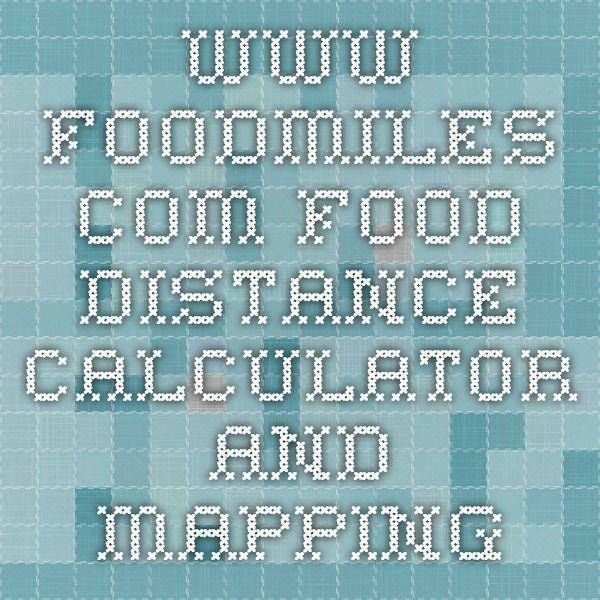 Foodmiles Com Distance Calculator Calculator Food