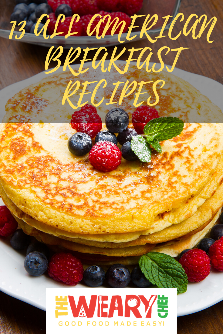 13 All American Breakfast Recipes Best Breakfast Recipes Breakfast Recipes