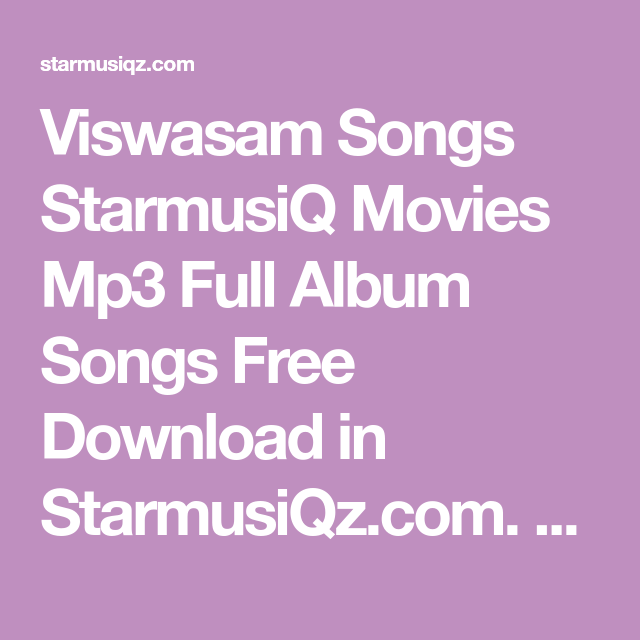 Viswasam 2018 Tamil Movie Mp3 Songs Download Starmusiq Mp3 Song Songs Album Songs