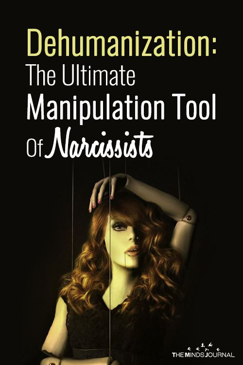 Dehumanization: A Narcissist's Ultimate Manipulation Tool