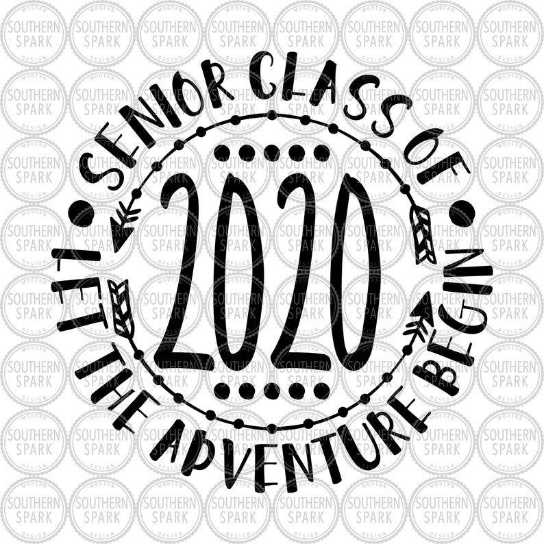 Senior 2020 Svg Let The Adventure Begin Svg Back To School Etsy And So The Adventure Begins Graduation Clip Art Graduation Poster