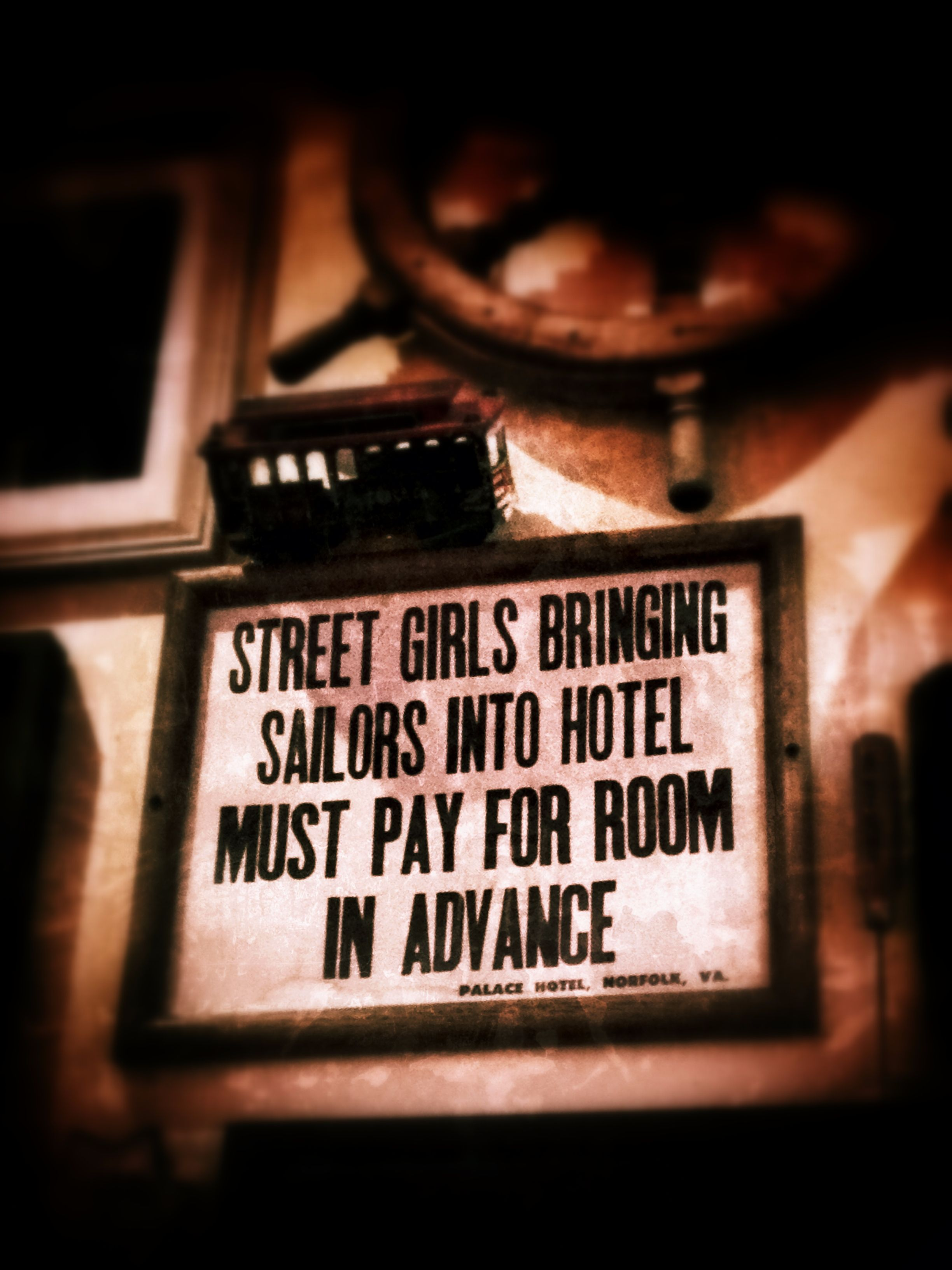 """""""HOTEL SIGN """"STREET GIRLS BRINGING SAILORS INTO HOTEL MUST PAY FOR ROOM IN ADVANCE."""""""