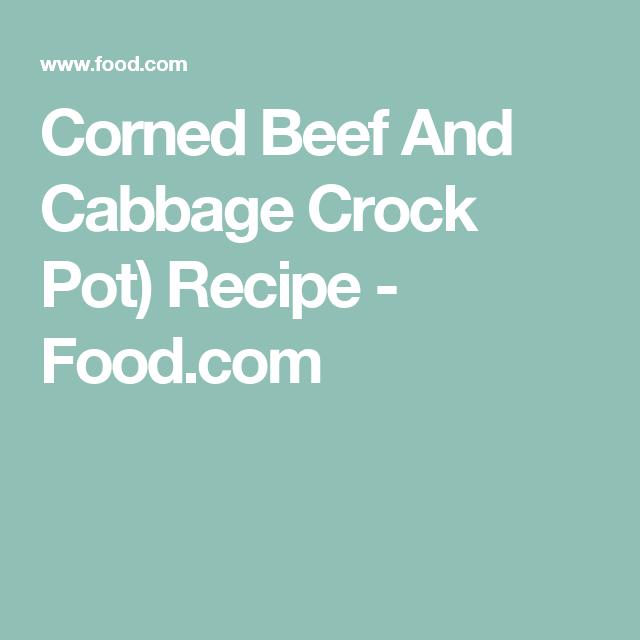 Corned Beef And Cabbage Crock Pot) Recipe - Food.com