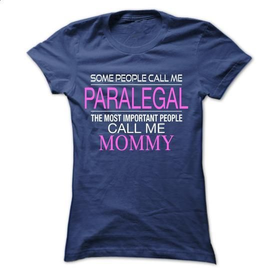 People call me PARALEGAL most important people call me  - #teacher shirt #tee tree. SIMILAR ITEMS => https://www.sunfrog.com/LifeStyle/People-call-me-PARALEGAL-most-important-people-call-me-Mommy.html?68278