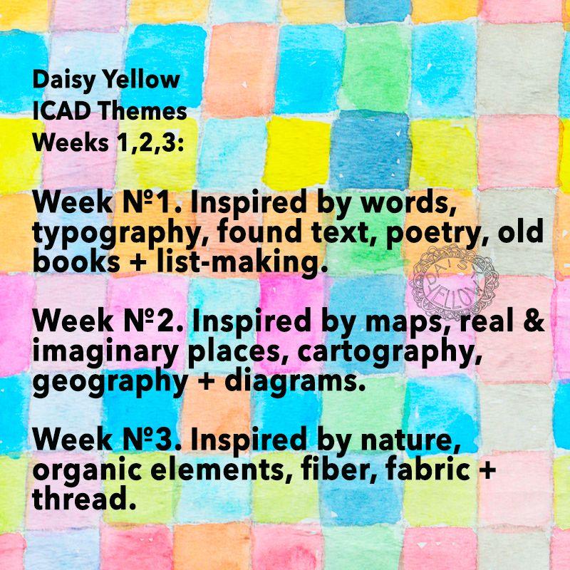 ICAD 2016: Themes Weeks 1-3 http://daisyyellowart.com/vividlife/icad-2016-prompts-week-1