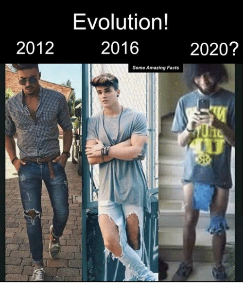 Evolution 2012 2016 2020 Some Amazing Facts Dank Meme On Me Me 11 11 Really Dumped On Us Today Funny Meme Lo Funny Fun Facts Fashion Fail Funny Memes