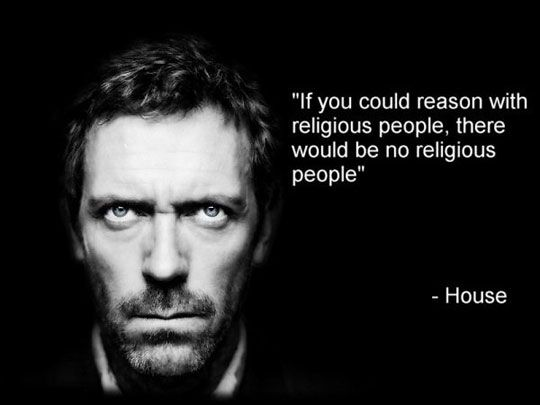 Captivating Funny Doctor House Quote Religious People