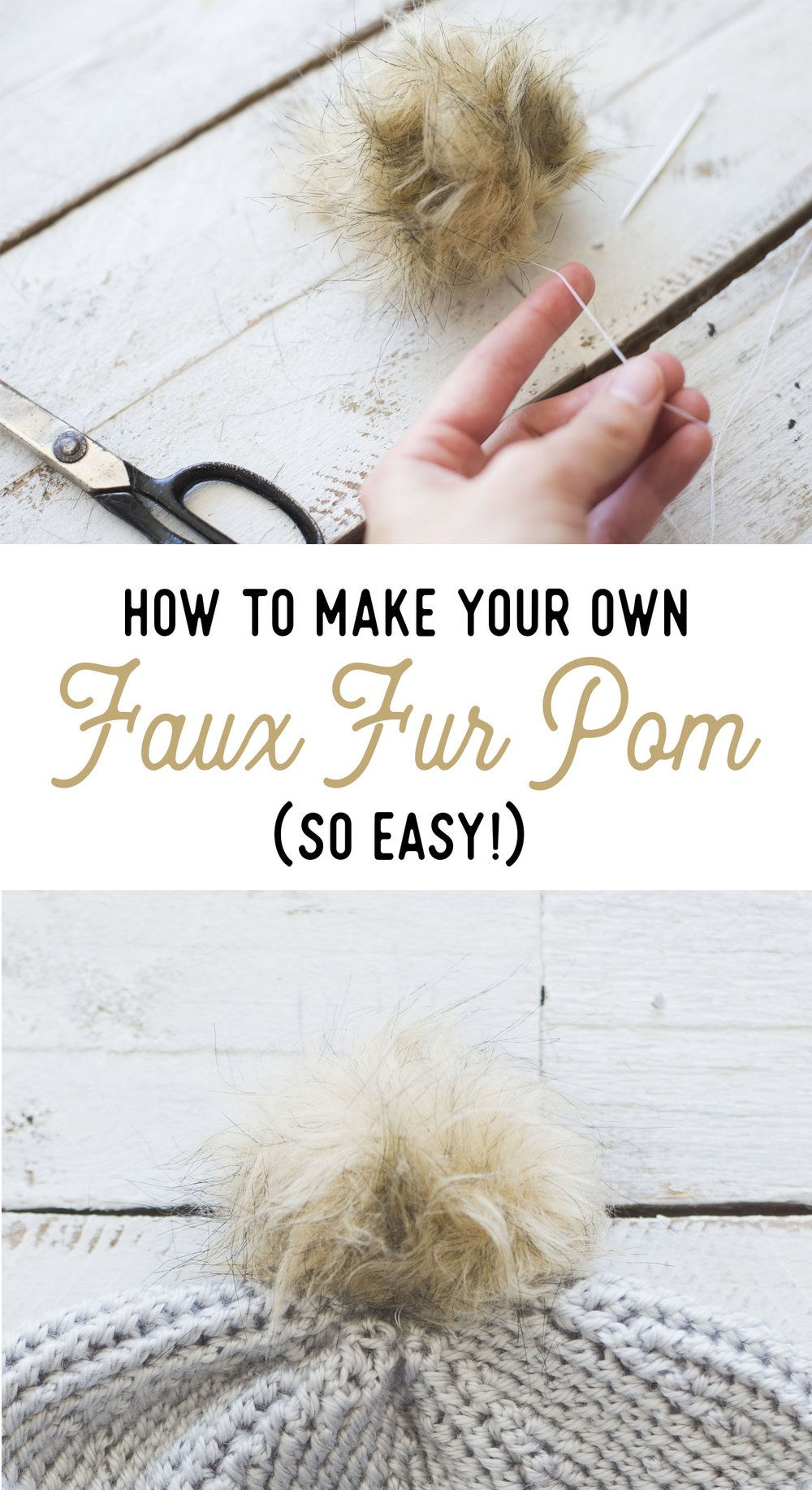 How to Make Your Own Faux Fur Pom (So Easy!) | Hats | Pinterest ...