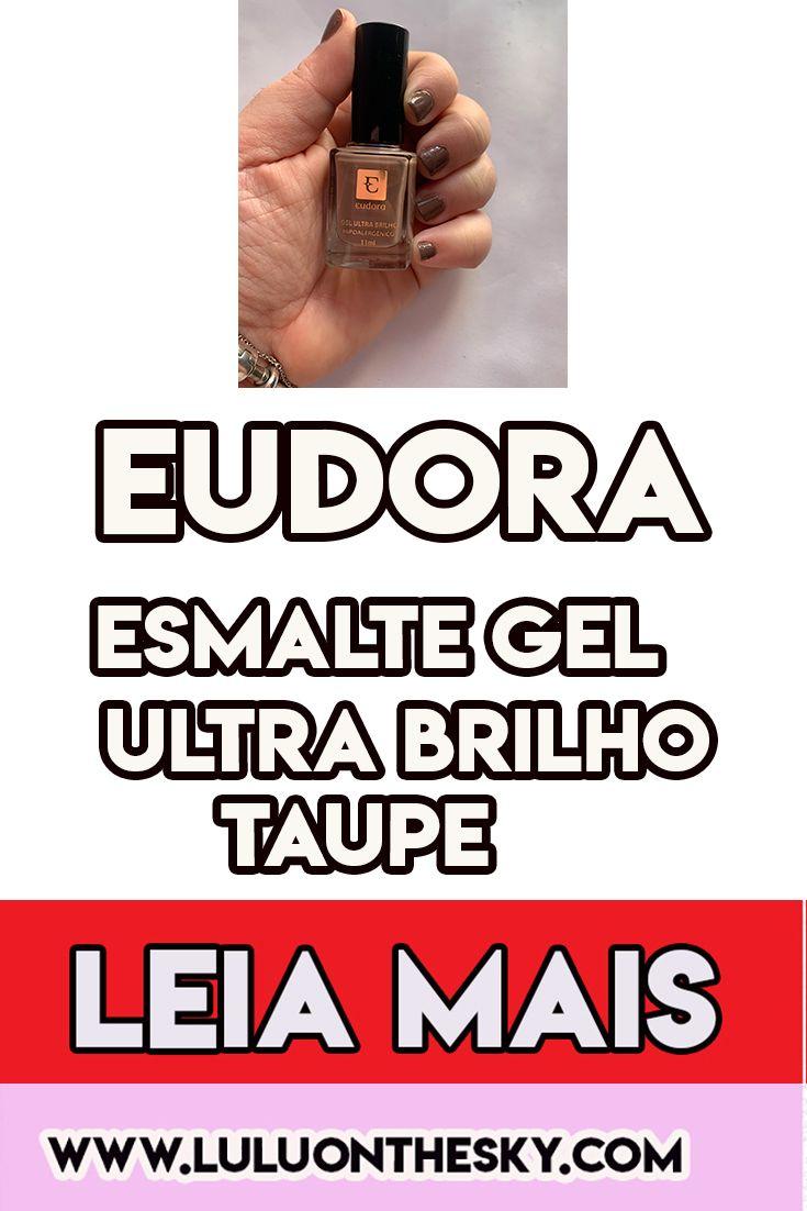 Gosta de esmalte marrom? Hoje trago a resenha do Eudora Esmalte Gel Ultra brilho Taupe. #blogluluonthesky #unhas #esmaltes #esmaltesEudora #EudoraTaupe #esmaltemarrom #unhasmarrom #resenha #maroonnails